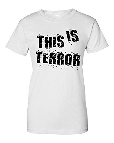 George Graphics This Is Terror Camiseta de Mujer XX-Large